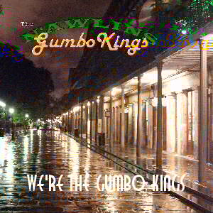 'We're The Gumbo Kings' - CD front cover